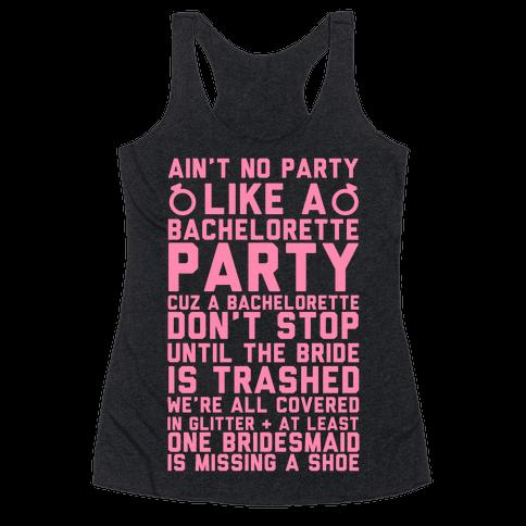 Ain't No Party Like A Bachelorette Party
