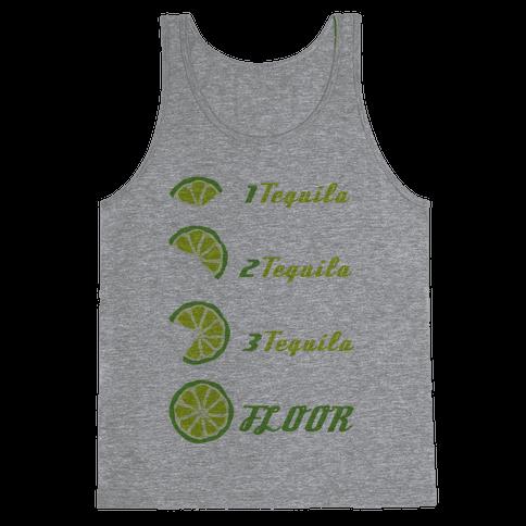 Tequila to FLOOR Tank Top