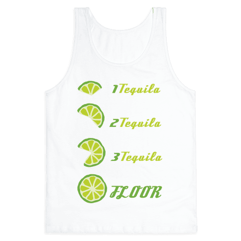 Tequila to FLOOR Tank Top