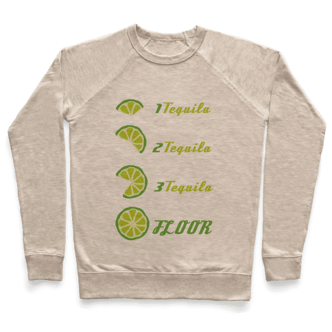 Tequila to FLOOR Pullover