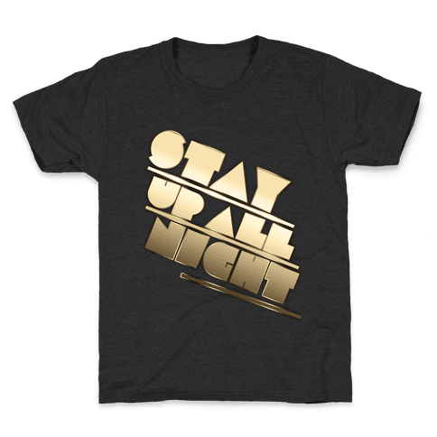 Stay Up All Night Kids T-Shirt