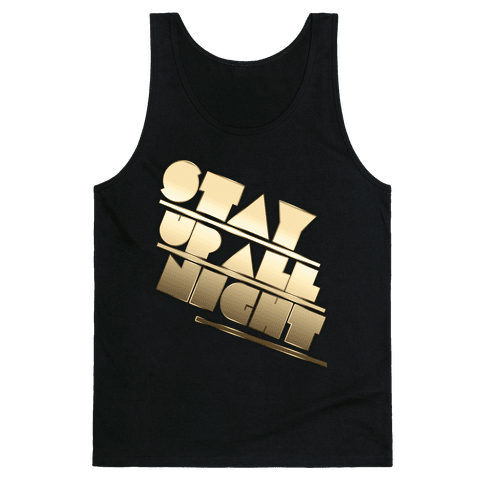 Stay Up All Night Tank Top