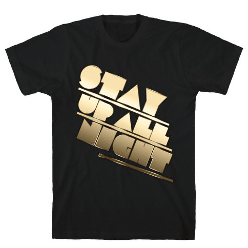 Stay Up All Night Mens T-Shirt