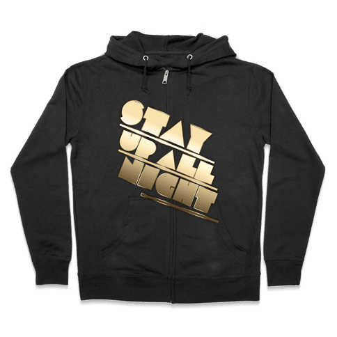 Stay Up All Night Zip Hoodie