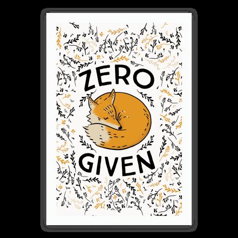 Zero Fox Given Poster
