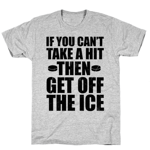 If You Can't Take A Hit Mens T-Shirt