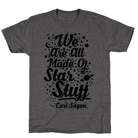 We Are Made Of Starstuff Carl Sagan Quote