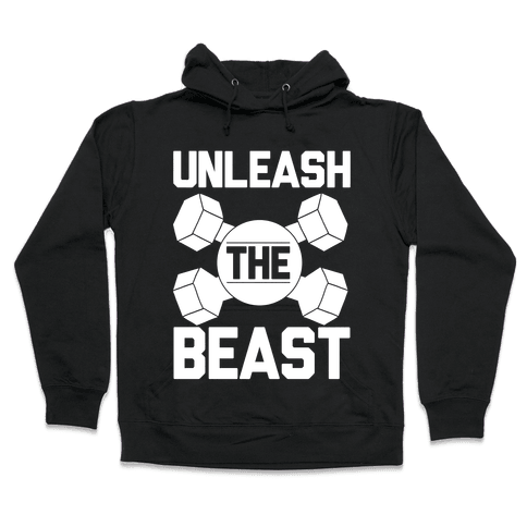 Unleash The Beast Hooded Sweatshirt