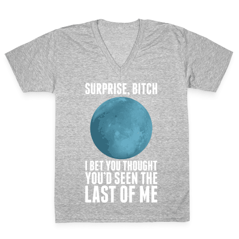 Surprise, Bitch (Pluto) V-Neck Tee Shirt