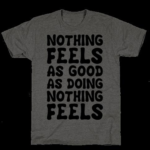 Nothing Feels As Good As Doing Nothing Feels