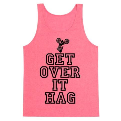Get Over It Hag Tank Top