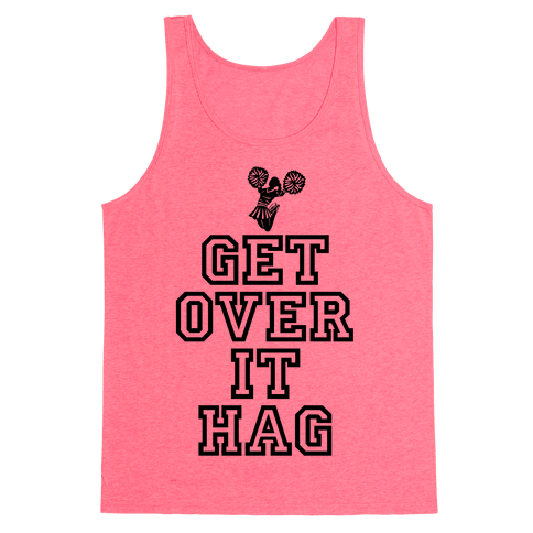 Get Over It Hag Tank Top