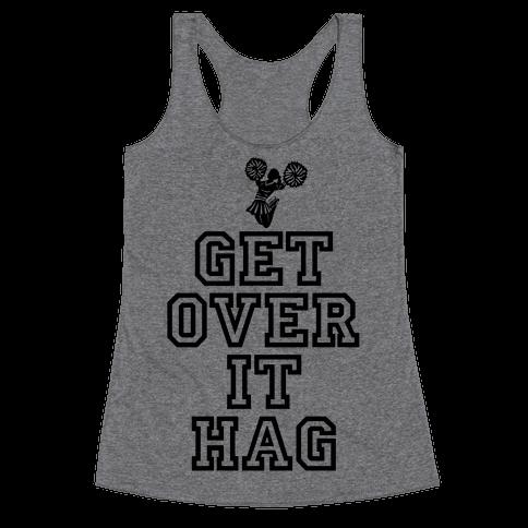 Get Over It Hag Racerback Tank Top