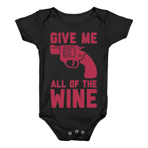 Give Me all of the Wine Baby Onesy