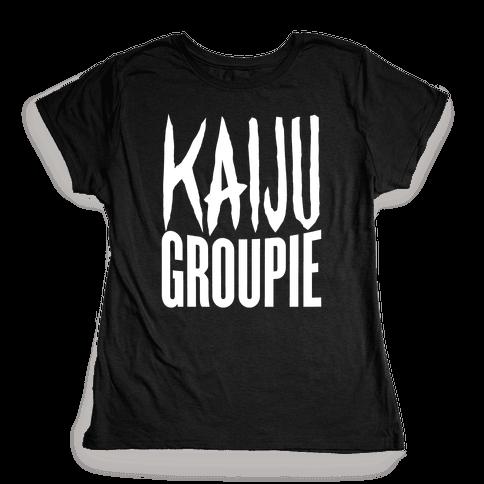 Kaiju Groupie Womens T-Shirt