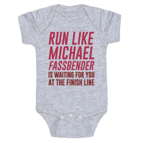 bac2abf8b81c96 Run Like Michael Fassbender Is Waiting For You At The Finish Line Baby