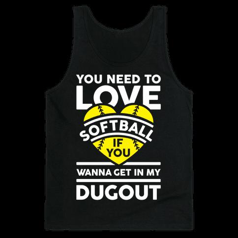 You Need To Love Softball Tank Top