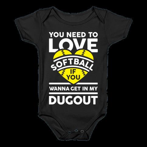 You Need To Love Softball Baby Onesy