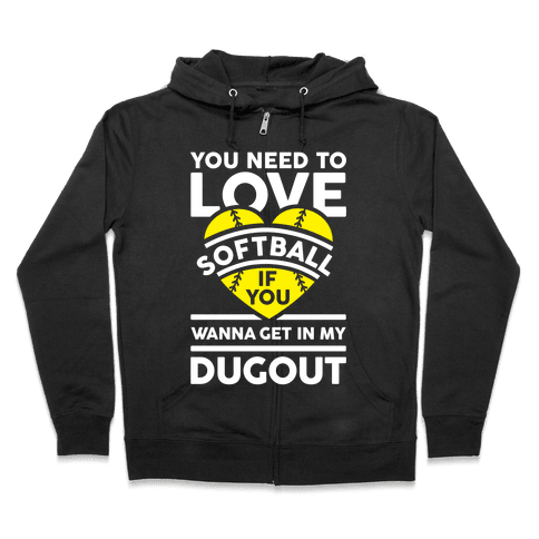 You Need To Love Softball Zip Hoodie