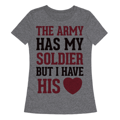 The Military May Have My Soldier, But I Have His Heart