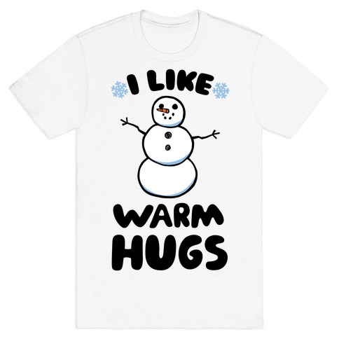 I Like Warm Hugs Mens T-Shirt
