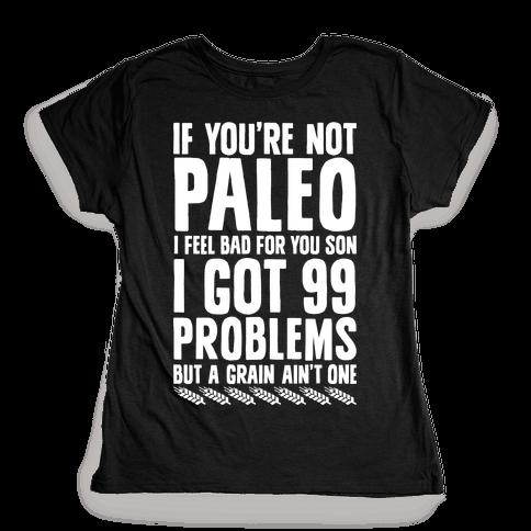 Paleo Problems Womens T-Shirt