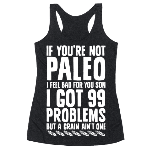 Paleo Problems Racerback Tank Top
