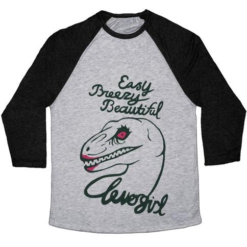 cb401494e Easy Breezy Beautiful, Clever Girl Velociraptor Baseball Tee ...
