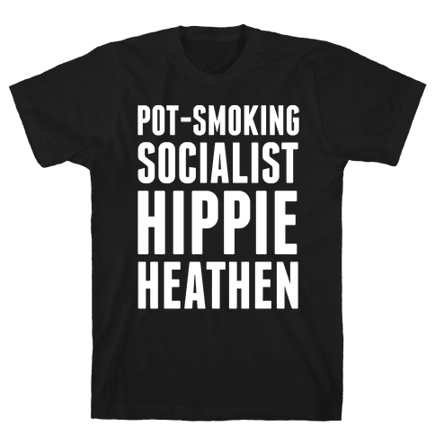 Pot Smoking Socialist Hippie Heathen Mens T-Shirt