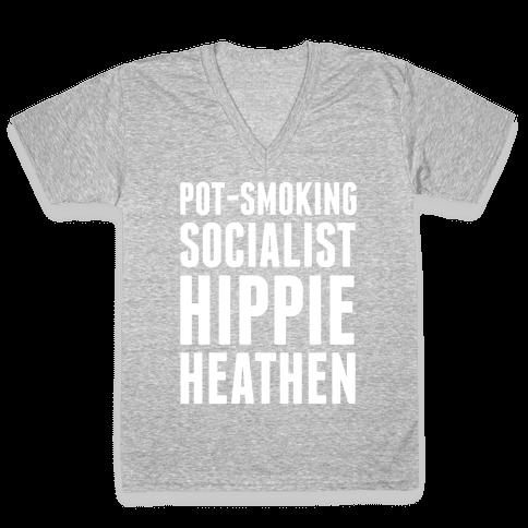 Pot Smoking Socialist Hippie Heathen V-Neck Tee Shirt