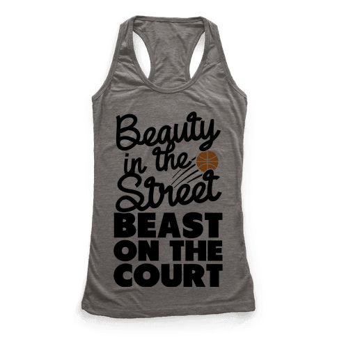 Beauty in the Street Beast on The Court Racerback Tank Top
