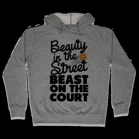 Beauty in the Street Beast on The Court Hooded Sweatshirt