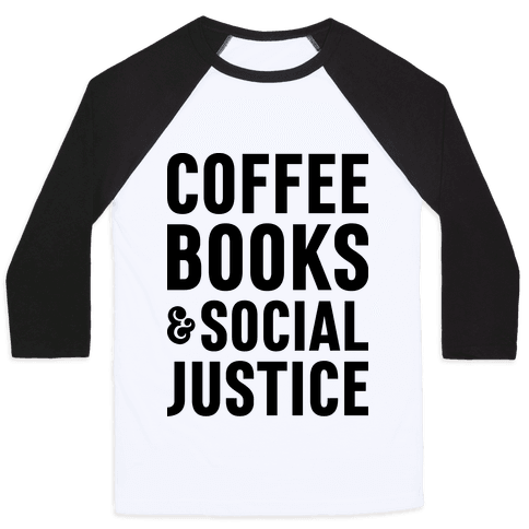Coffee Books & Social Justice Baseball Tee