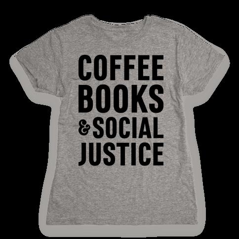 Coffee Books & Social Justice Womens T-Shirt