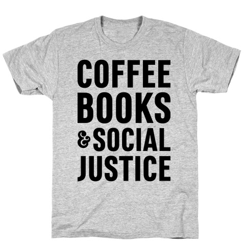 Coffee Books & Social Justice Mens/Unisex T-Shirt