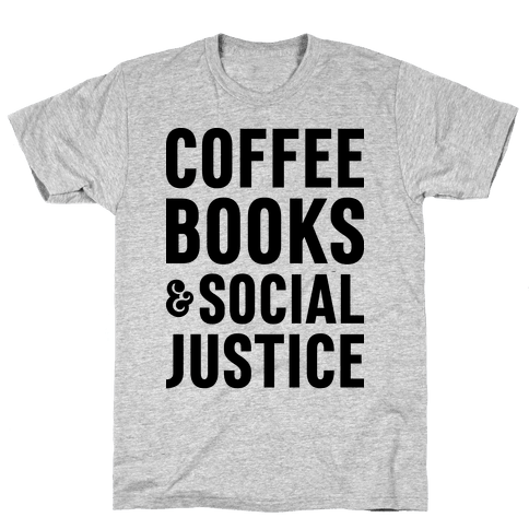 Coffee Books & Social Justice Mens T-Shirt
