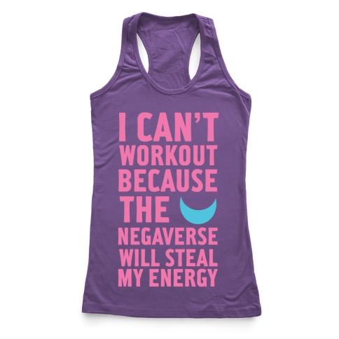 The Negaverse Will Steal My Energy Racerback Tank Top