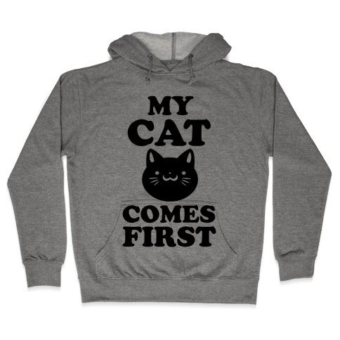 My Cat Comes First Hooded Sweatshirt