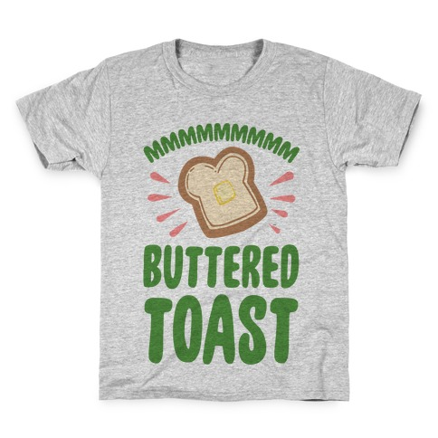 Mmmmmmm Buttered Toast Kids T-Shirt