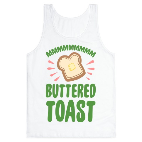 Mmmmmmm Buttered Toast Tank Top