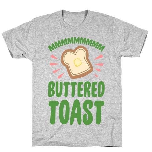 Mmmmmmm Buttered Toast T-Shirt