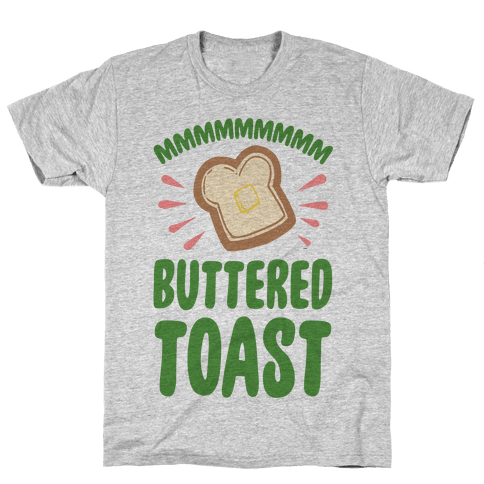 Mmmmmmm Buttered Toast Mens T-Shirt