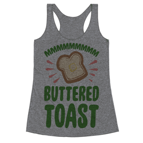Mmmmmmm Buttered Toast Racerback Tank Top