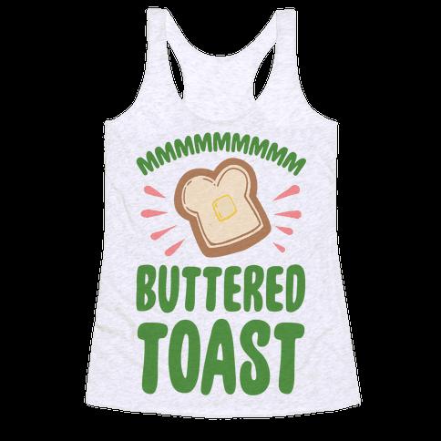 Mmmmmmm Buttered Toast Racerback Tank Top