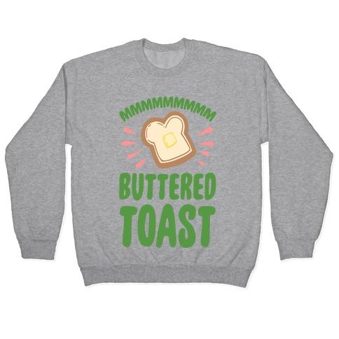 Mmmmmmm Buttered Toast Pullover