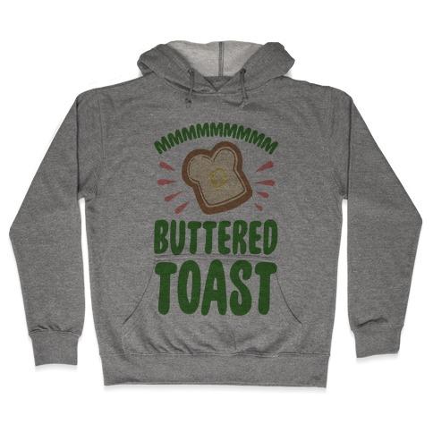 Mmmmmmm Buttered Toast Hooded Sweatshirt
