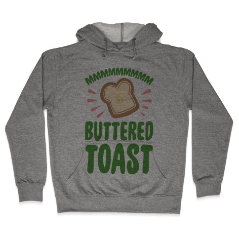 Mmmmmmm Buttered Toast Hooded Sweatshirt