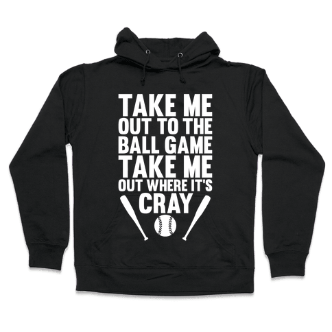 Take Me Out To The Ball Game Hooded Sweatshirt