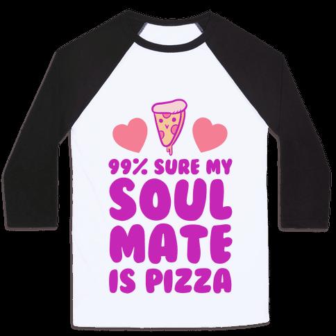 Pizza Soulmate Baseball Tee