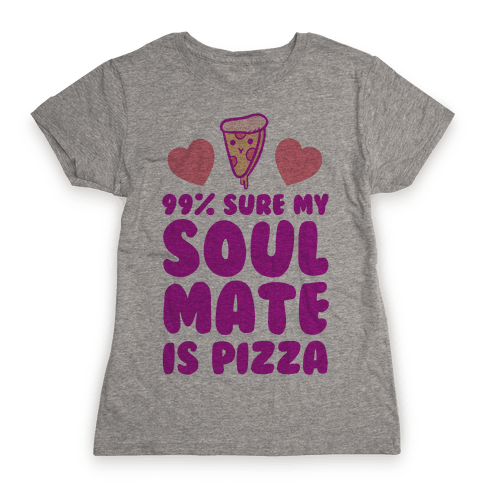 Pizza Soulmate Womens T-Shirt